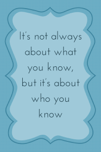 It's not always about what you know, but