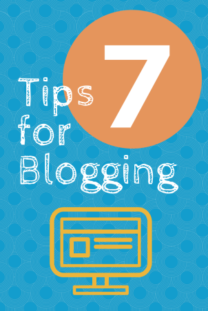7 tips for blogging